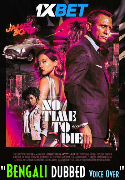 No Time to Die (2021) Bengali Dubbed (Voice Over) HDCAM 720p [Full Movie] 1XBET