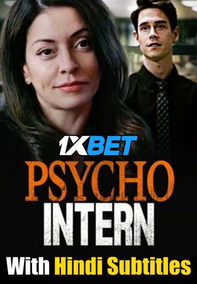 Download Psycho Intern (2021) Full Movie [In English] With Hindi Subtitles   WebRip 720p [1XBET] FREE on 1XCinema.com & KatMovieHD.sk