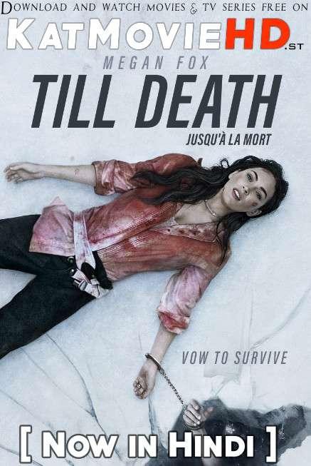 Download Till Death (2021) WEB-DL 720p & 480p Dual Audio [Hindi Dub – English] Till Death Full Movie On Katmoviehd.sk