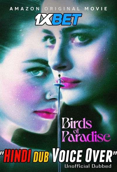 Birds of Paradise (2021) Hindi (Voice Over) Dubbed+ English [Dual Audio] WebRip 720p [1XBET]