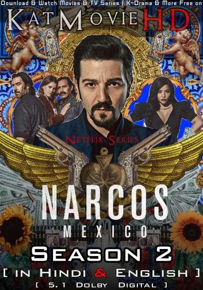 Narcos: Mexico (Season 2) Hindi Dubbed (5.1 DD) [Dual Audio] All Episodes | WEB-DL 1080p 720p 480p HD [Netflix Series]