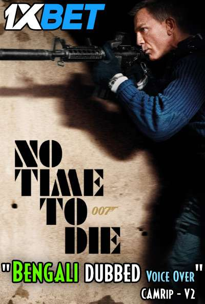 Download No Time to Die (2021) Bengali Dubbed (Voice Over) HDCAM V2 720p [Full Movie] 1XBET FREE on 1XCinema.com & KatMovieHD.sk
