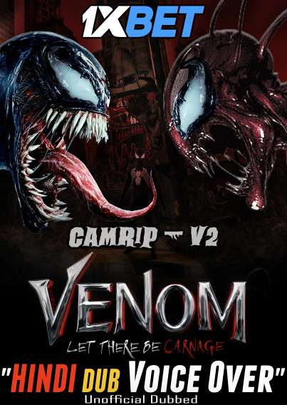 Venom 2: Let There Be Carnage (2021) Dual Audio [Hindi Dubbed (Unofficial VO) & English] CAMRip V2 720p – [1XBET]