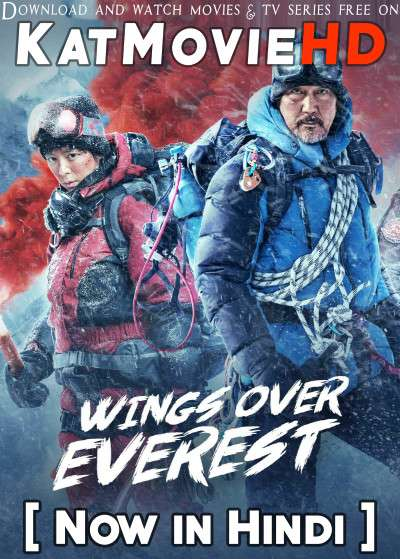 Download Wings Over Everest (2019) BluRay 720p & 480p Dual Audio [Hindi Dub – Chinese] Wings Over Everest Full Movie On Katmoviehd.sk
