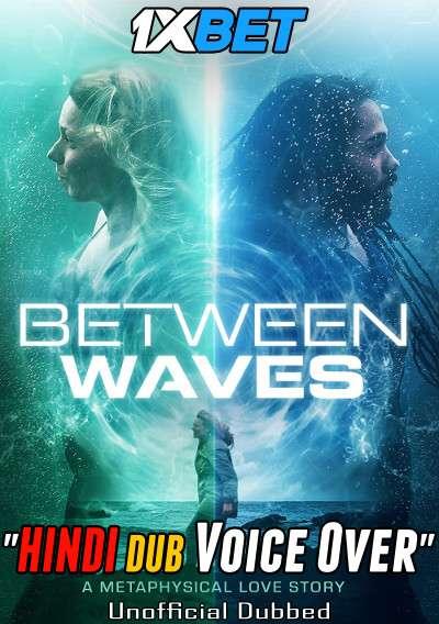 Download Between Waves (2020) Hindi (Voice Over) Dubbed+ English [Dual Audio] WebRip 720p [1XBET] Full Movie Online On 1xcinema.com & KatMovieHD.sk