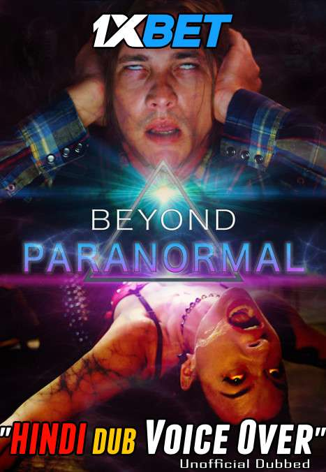 Beyond Paranormal (2021) Hindi (Voice Over) Dubbed+ English [Dual Audio] WebRip 720p [1XBET]
