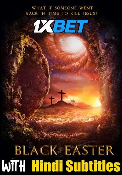 Download Black Easter (2021) Full Movie [In English] With Hindi Subtitles | WebRip 720p [1XBET] FREE on 1XCinema.com & KatMovieHD.sk