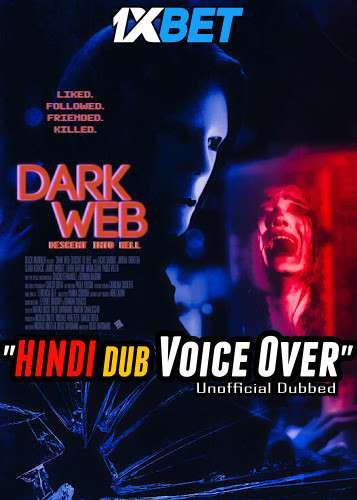 Dark Web: Descent Into Hell (2021) Hindi (Voice Over) Dubbed+ English [Dual Audio] CAMRip 720p [1XBET]