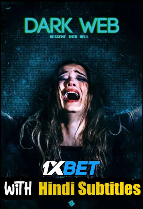 Dark Web: Descent Into Hell (2021) Full Movie [In English] With Hindi Subtitles | WEBRip 720p [1XBET]