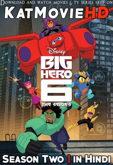 Big Hero 6 The Series (Season 2) Hindi (ORG) & English [Dual Audio] All Episodes | WEB-DL 720p [HD]