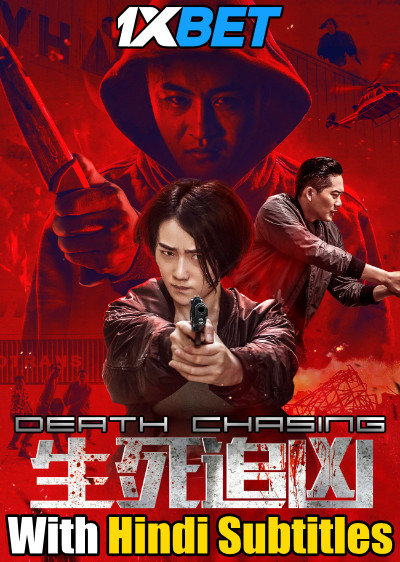 Death Chasing (2019) Full Movie [In Chinese] With Hindi Subtitles | WebRip 720p [1XBET]