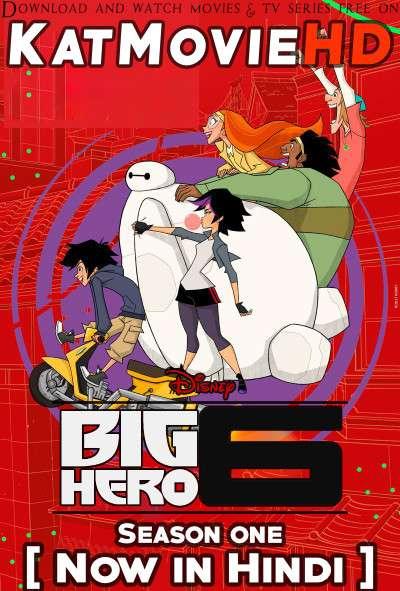 Big Hero 6 The Series (Season 1) Hindi Dubbed & English [Dual Audio] [ S01 All Episodes ] Web-DL 720p [TV Series]