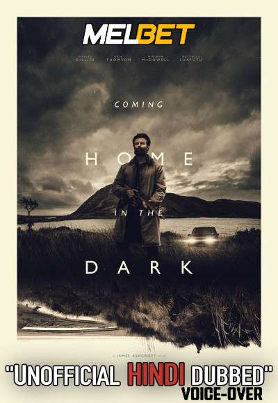 Coming Home in the Dark (2021) Hindi Dubbed (Unofficial Voice Over) + English [Dual Audio] | WEBRip 720p [MelBET]