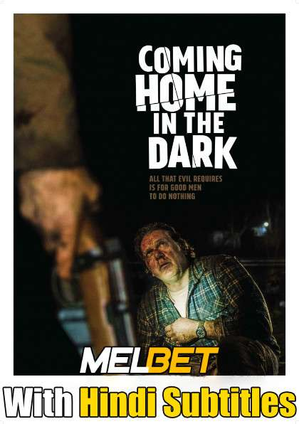 Coming Home in the Dark (2021) Full Movie [In English] With Hindi Subtitles | WebRip 720p [MelBET]