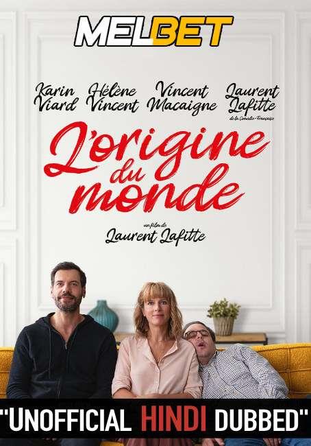 L'origine DU Monde (2021) Hindi Dubbed (Unofficial Voice Over) + French [Dual Audio] | CAMRip 720p [MelBET]