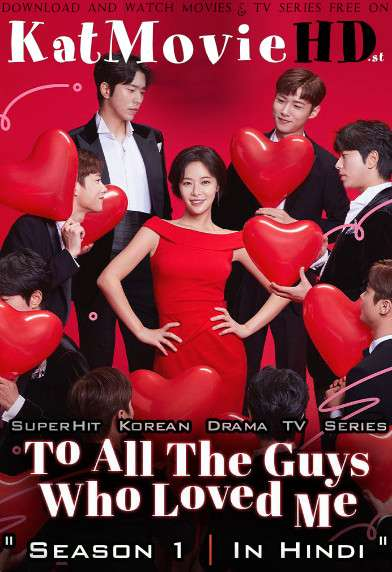 To All The Guys Who Loved Me (Season 1) Hindi Dubbed | Web-DL 720p HD (2020 Korean Drama Series) [Ep 1-8 Added]