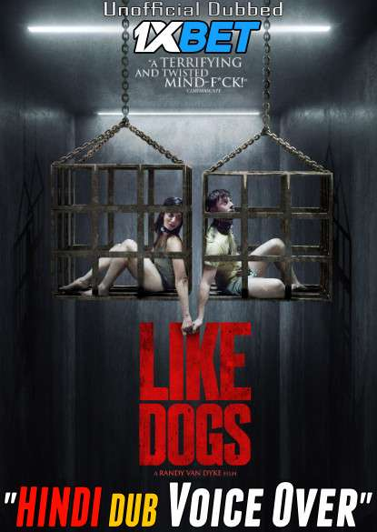 Like Dogs (2021) Hindi (Voice Over) Dubbed+ English [Dual Audio] WebRip 720p [1XBET]