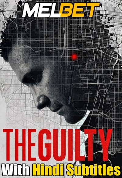 The Guilty (2021) Full Movie [In English] With Hindi Subtitles | WebRip 720p [MelBET]