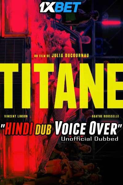 [18+] Titane (2021) Hindi (Voice Over) Dubbed+ English [Dual Audio] WebRip 720p [1XBET]